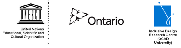Partner logos: UNESCO-United Nations Educational, Scientific and Cultural Organization, the Government of Ontario and the Inclusive Design Research Centre (OCAD University)